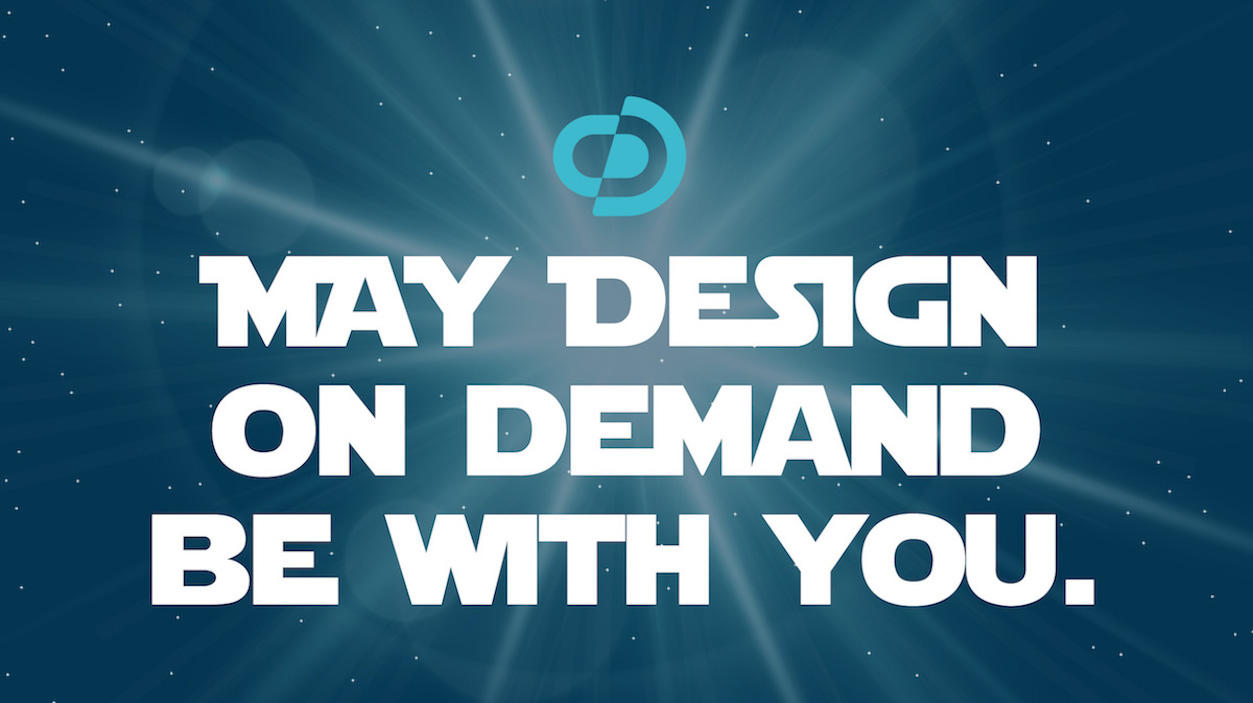 May Design On Demand Be With You